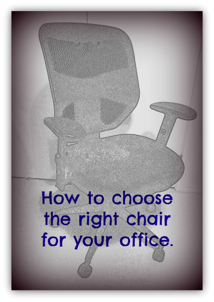 How To Choose The Right Chair For Your Office